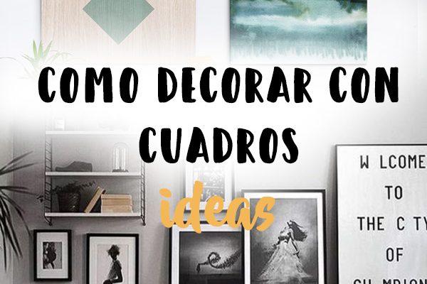 8 maneras de decorar con cuadros
